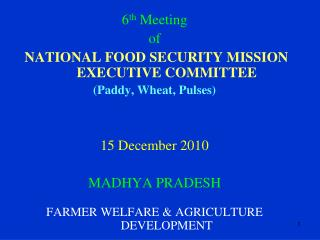 6 th  Meeting  of NATIONAL FOOD SECURITY MISSION EXECUTIVE COMMITTEE (Paddy, Wheat, Pulses)