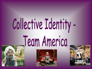 Collective Identity -  Team America