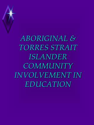 ABORIGINAL & TORRES STRAIT ISLANDER COMMUNITY INVOLVEMENT IN EDUCATION