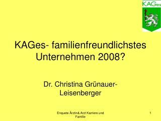 KAGes- familienfreundlichstes Unternehmen 2008?