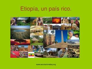 Etiopía, un país rico.