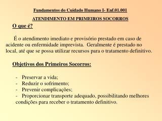 Fundamentos do Cuidado Humano I- Enf.01.001                     ATENDIMENTO EM PRIMEIROS SOCORROS