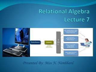 Relational  Algebra Lecture 7