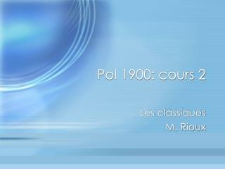 Pol 1900: cours 2