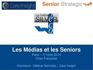 Les Médias et les Seniors Paris – 11 mars 2014 Chez Françoise