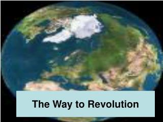 The Way to Revolution