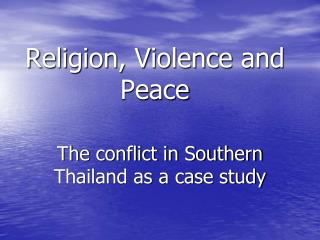 Religion, Violence and Peace