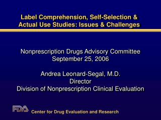 Label Comprehension, Self-Selection  Actual Use Studies: Issues  Challenges