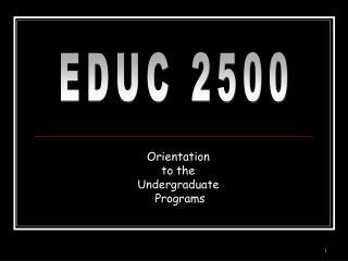 Orientation  to the Undergraduate  Programs