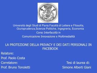 LA PROTEZIONE DELLA PRIVACY E DEI DATI PERSONALI IN FACEBOOK