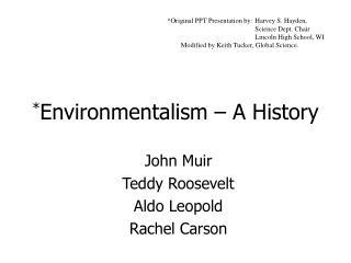 * Environmentalism – A History