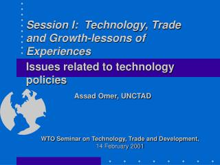 Session I: Technology, Trade and Growth-lessons of Experiences