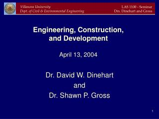 Engineering, Construction,  and Development April 13, 2004