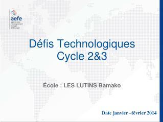 Défis Technologiques Cycle 2&3