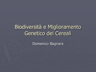 Biodiversit  e Miglioramento Genetico dei Cereali