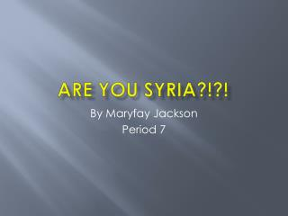 ARE YOU SYRIA?!?!