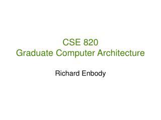 CSE 820