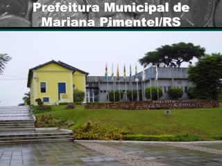 Prefeitura Municipal de Mariana Pimentel/RS