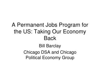 A Permanent Jobs Program for the US: Taking Our Economy Back
