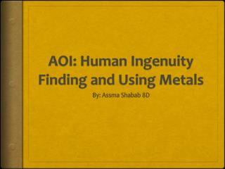 AOI: Human Ingenuity Finding and Using Metals