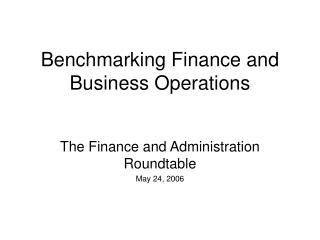 Benchmarking Finance and Business Operations