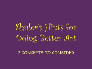 Shuler's Hints for Doing Better Art
