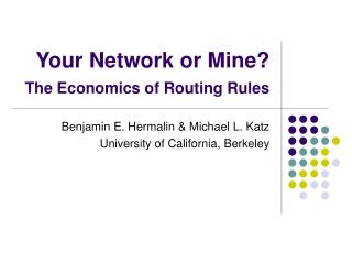 Your Network or Mine? The Economics of Routing Rules