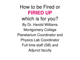 How to be Fired or FIRIED UP which is for you?