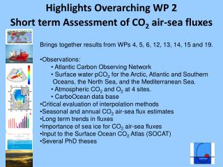 Highlights Overarching WP 2 Short term Assessment of CO 2  air-sea fluxes