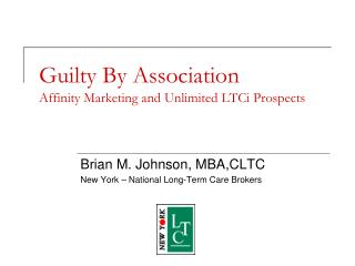 Guilty By Association Affinity Marketing and Unlimited LTCi Prospects