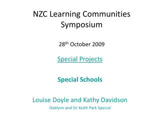 NZC Learning Communities Symposium 28 th  October 2009