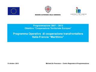 13 ottobre  2010Michele De Francesco – Centro Regionale di Programmazione