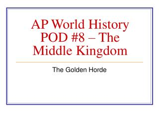 AP World History POD #8 – The Middle Kingdom