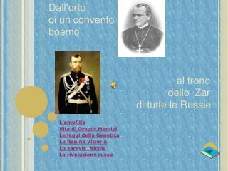 L'emofilia Vita di Gregor Mendel Le leggi della Genetica La Regina Vittoria Lo  zareviç   Nicola