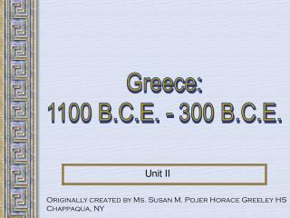 Greece: 1100 B.C.E. - 300 B.C.E.