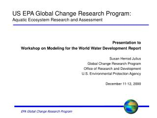 US EPA Global Change Research Program: Aquatic Ecosystem Research and Assessment