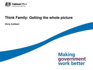 Think Family: Getting the whole picture Chris Cuthbert