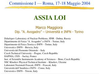 """Marco Maggiora Dip. """"A. Avogadro"""" – Università e INFN - Torino"""