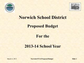Norwich School District Proposed Budget For the 2013-14 School Year