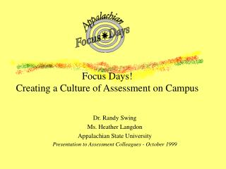Focus Days!   Creating a Culture of Assessment on Campus