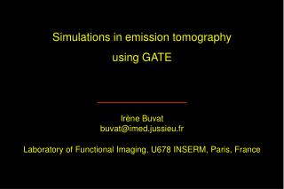 Simulations in emission tomography using GATE