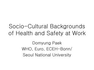 Socio-Cultural Backgrounds of Health and Safety at Work