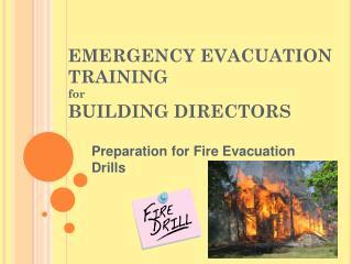 EMERGENCY EVACUATION TRAINING for   BUILDING DIRECTORS