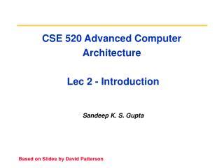 CSE 520 Advanced Computer Architecture