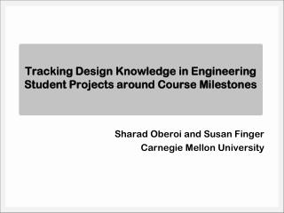 Tracking Design Knowledge in Engineering Student Projects around Course Milestones
