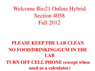 PLEASE KEEP THE LAB CLEAN  NO FOOD/DRINKING/GUM IN THE LAB