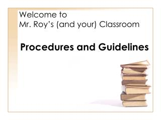 Welcome to  Mr. Roy's (and your) Classroom