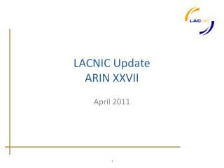 LACNIC Update ARIN XXVII