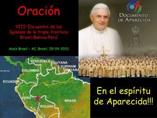Oración VIII o  Encuentro de las Iglesias de la triple frontera  Brasil-Bolivia-Perú