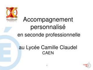 Accompagnement personnalisé en seconde professionnelle au Lycée Camille Claudel CAEN